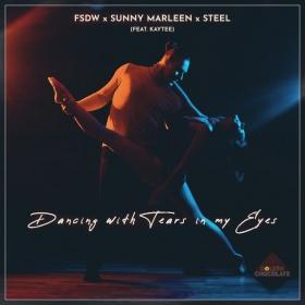 FSDW X SUNNY MARLEEN X STEEL FEAT. KAYTEE - DANCING WITH TEARS IN MY EYES